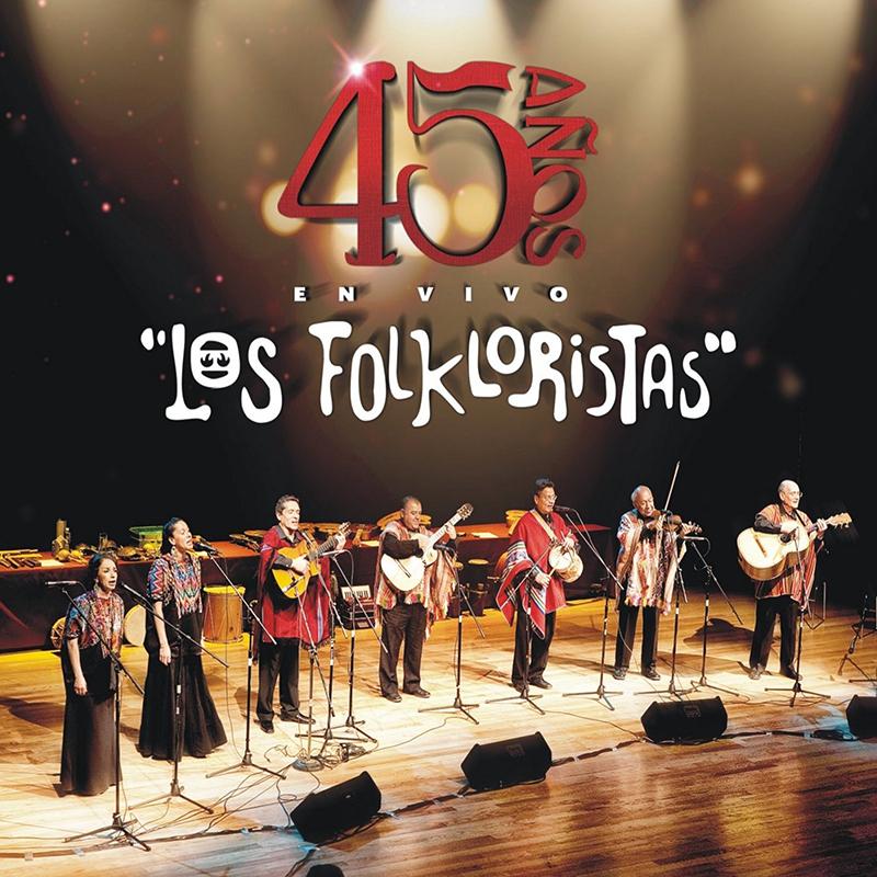 Los Folkloristas | 45 Años en Vivo (CD+DVD) | Fonarte Latino